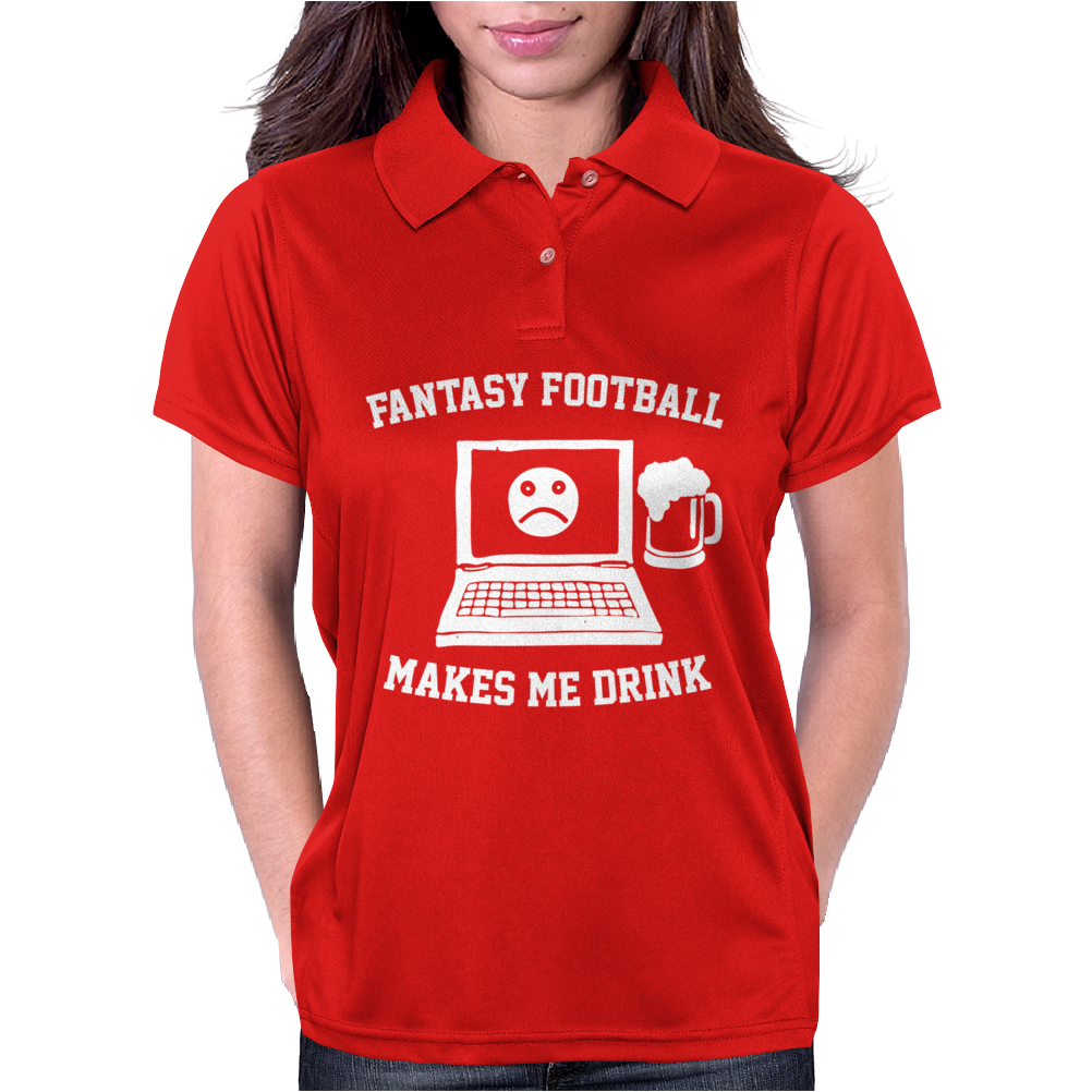 Fantasy Football Makes Me Drink Womens Polo