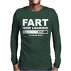 Fart Now Loading Mens Long Sleeve T-Shirt