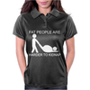 Fat People Are Harder To Kidnap FUNNY Womens Polo