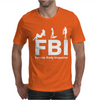 FBI Female Body Inspector Mens T-Shirt