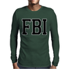 FBI Humor Mens Long Sleeve T-Shirt
