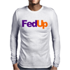 Fed Up Fedex Parody Mens Long Sleeve T-Shirt