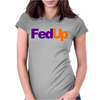 Fed Up Fedex Parody Womens Fitted T-Shirt