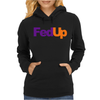 Fed Up Fedex Parody Womens Hoodie