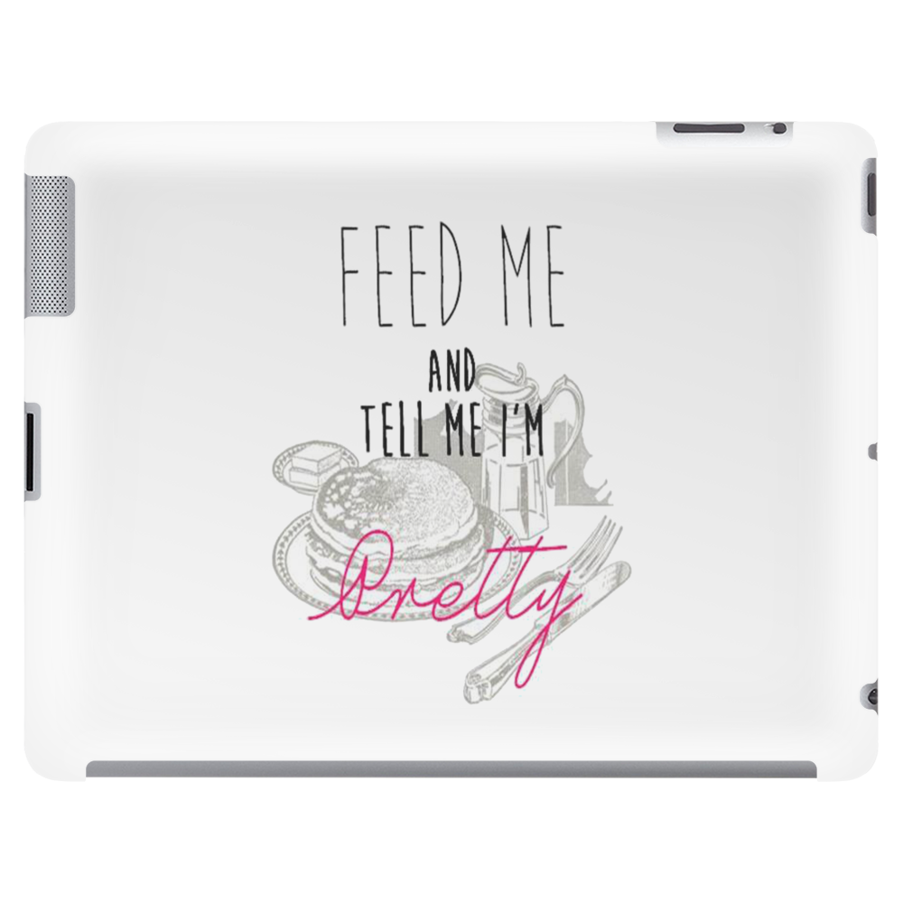 Feed Me and Tell Me I'm Pretty Tablet (horizontal)