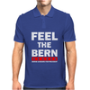 Feel The Bern - Bernie Sanders Foe resident Mens Polo