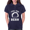 Feel the Bern - Bernie Sanders Political Democrat Womens Polo