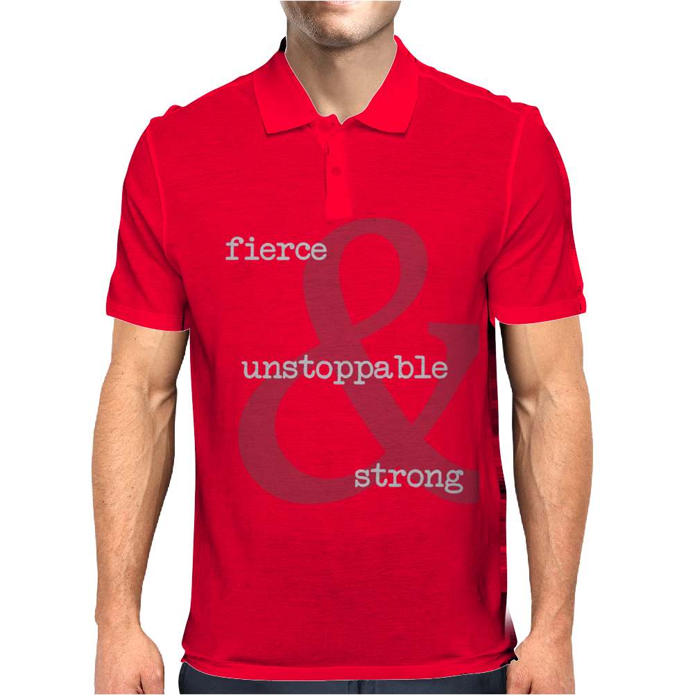 Fierce Unstoppable and Strong Mens Polo