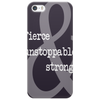Fierce Unstoppable and Strong Phone Case