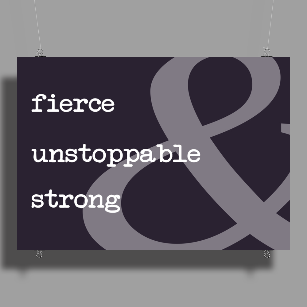 Fierce Unstoppable and Strong Poster Print (Landscape)