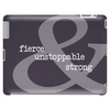 Fierce Unstoppable and Strong Tablet