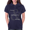 Fierce Unstoppable and Strong Womens Polo