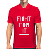 Fight For It Mens Polo
