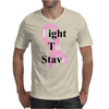 Fight to Stave Mens T-Shirt
