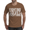 Fighting Solves Everything Mens T-Shirt