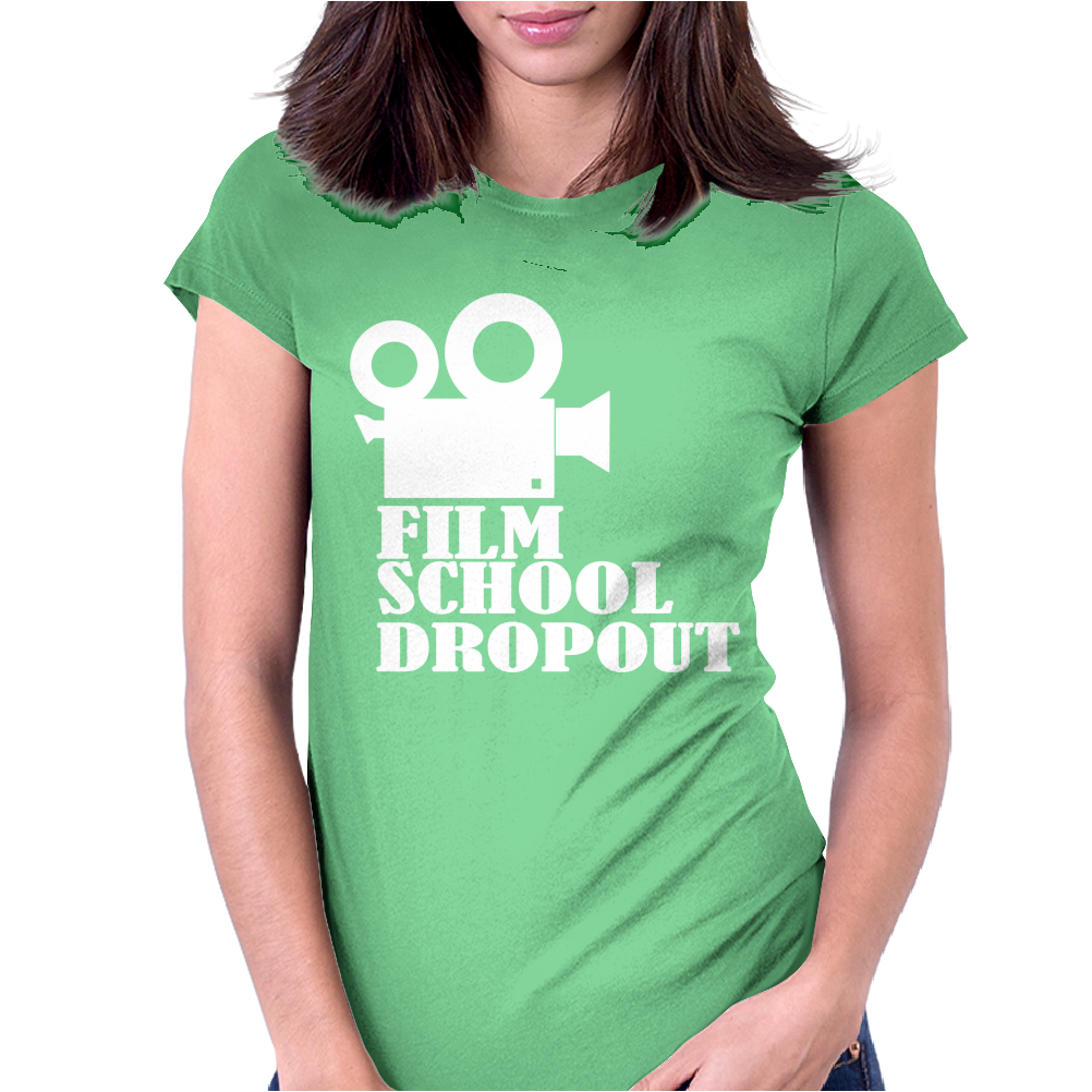 Film School Dropout Womens Fitted T-Shirt