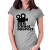 Film School Dropout, Womens Fitted T-Shirt
