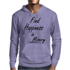 Find Happiness in Misery Mens Hoodie