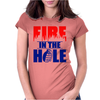 Fire in the Hole Womens Fitted T-Shirt