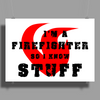 Firefighters know stuff - blk Poster Print (Landscape)