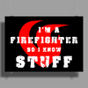Firefighters know stuff - wht Poster Print (Landscape)