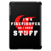 Firefighters know stuff - wht Tablet