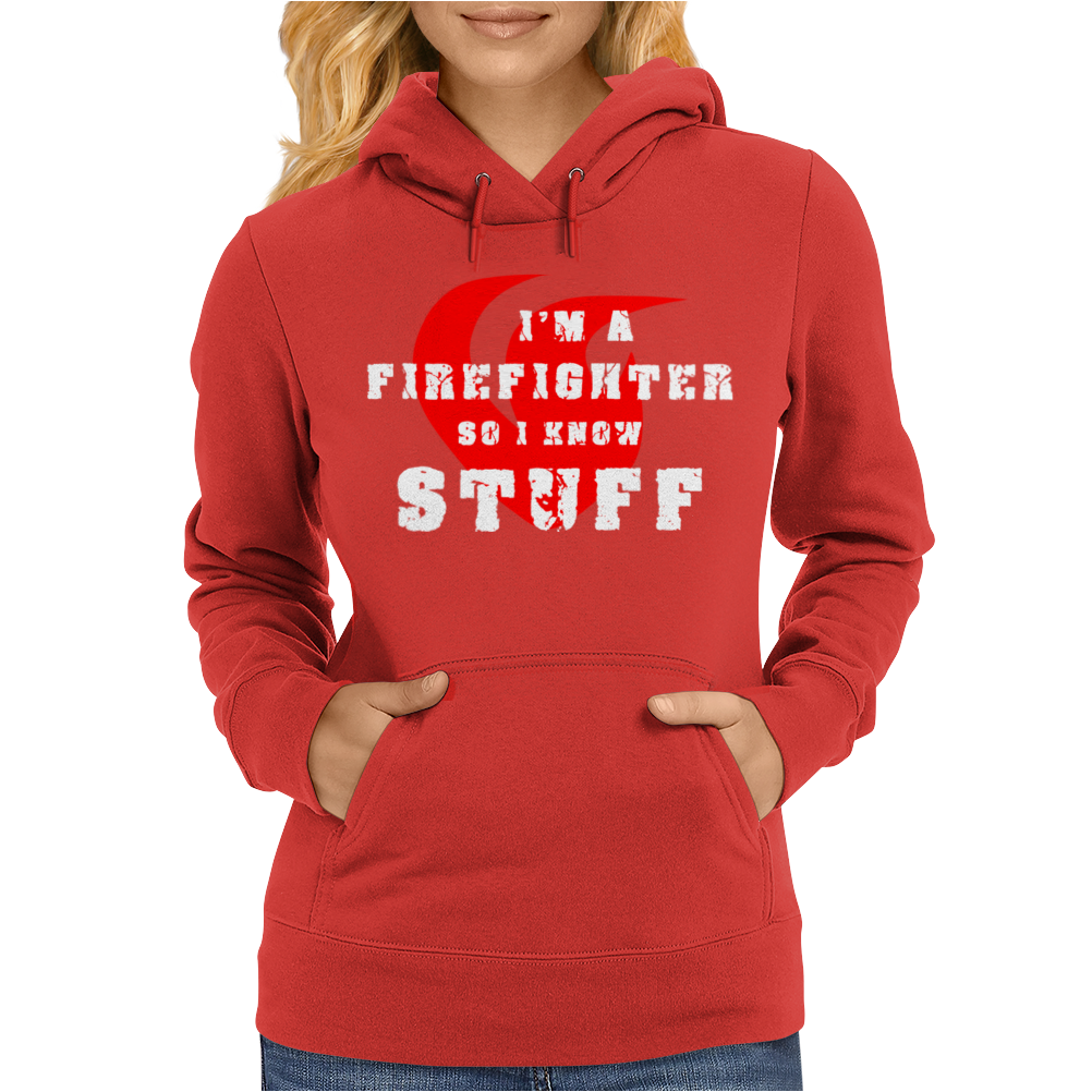 Firefighters know stuff - wht Womens Hoodie