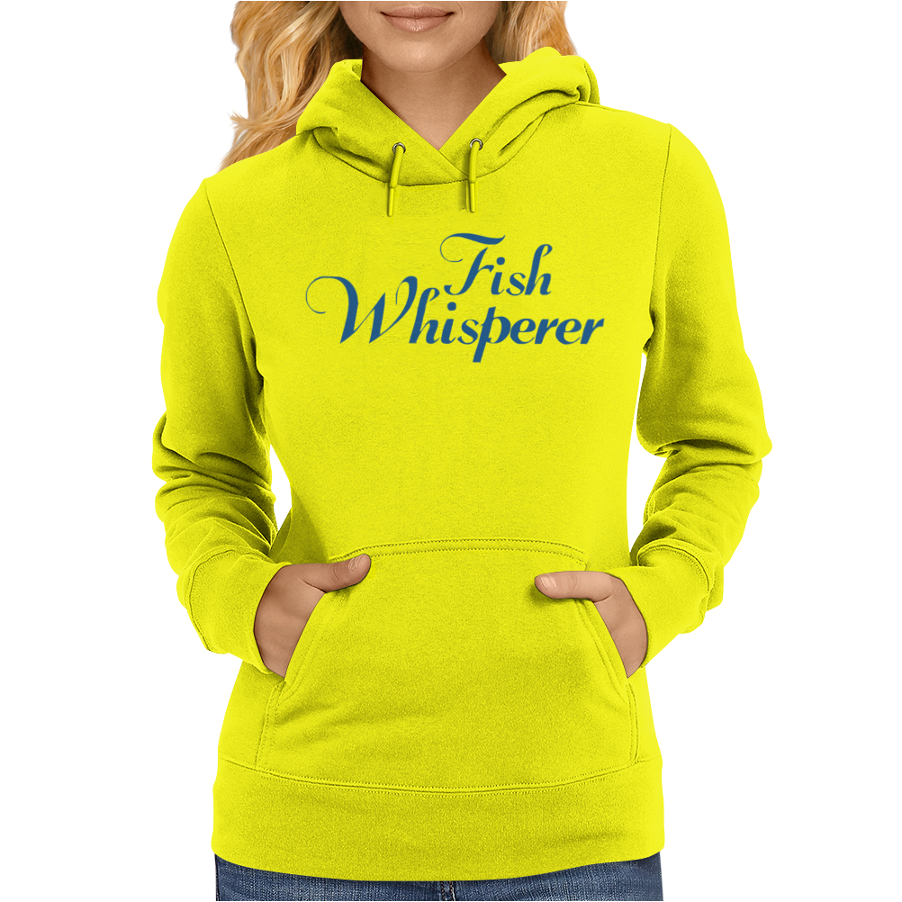Fish Whisperer Funny Womens Hoodie