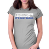 Fishing My Blood Womens Fitted T-Shirt