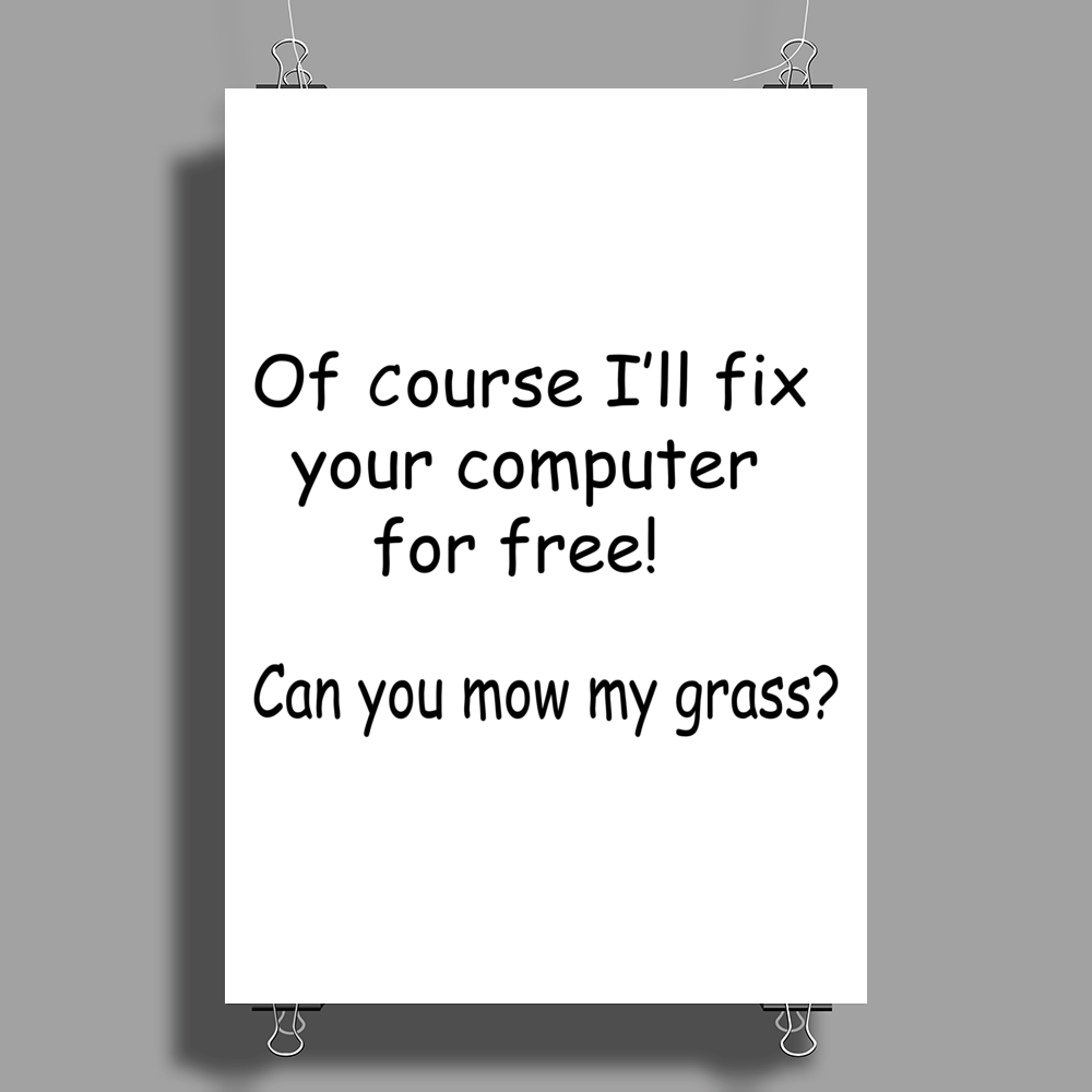 Fix computer for free Poster Print (Portrait)