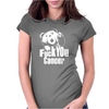 F@$k You Cancer Womens Fitted T-Shirt