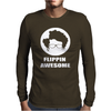 FLIPPIN AWESOME funny Mens Long Sleeve T-Shirt