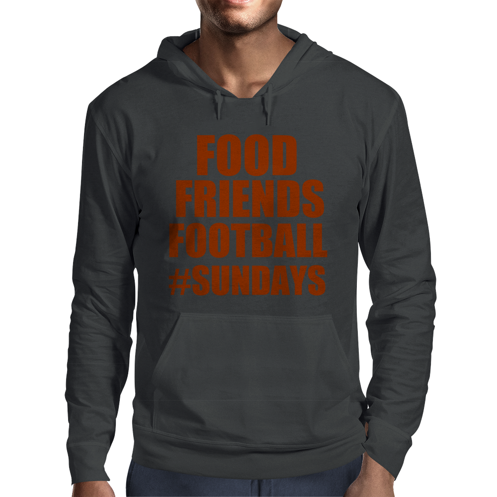 FOOD FRIENDS FOOTBALL #SUNDAYS Mens Hoodie