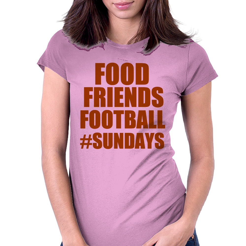FOOD FRIENDS FOOTBALL #SUNDAYS Womens Fitted T-Shirt