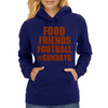 FOOD FRIENDS FOOTBALL #SUNDAYS Womens Hoodie