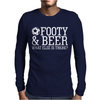 Footy & Beer What Else Is There Mens Long Sleeve T-Shirt