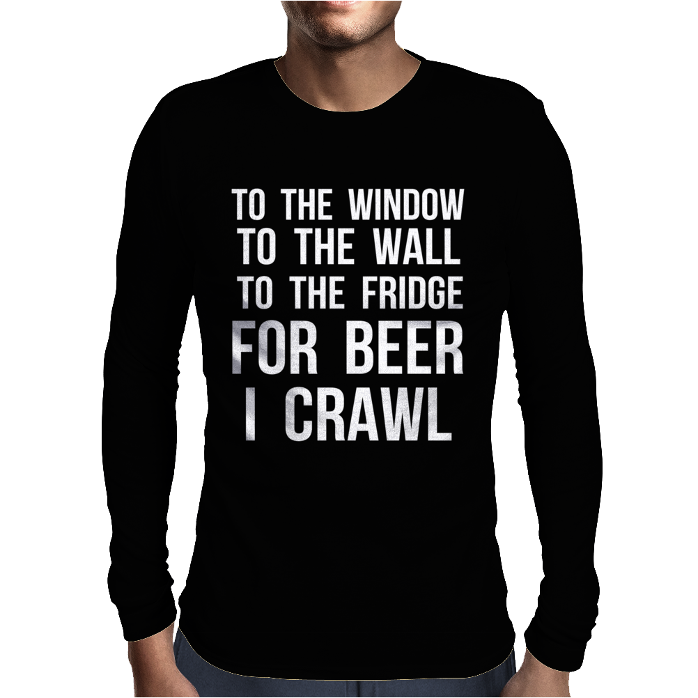 For Beer I Crawl - Funny Mens Long Sleeve T-Shirt