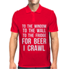 For Beer I Crawl - Funny Mens Polo