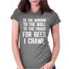 For Beer I Crawl - Funny Womens Fitted T-Shirt