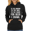 For Beer I Crawl - Funny Womens Hoodie