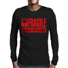 Fragile Handle with Care Mens Long Sleeve T-Shirt