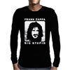 Frank Zappa Big Stupid Philosophy Quote Mens Long Sleeve T-Shirt