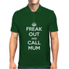 Freak Out and Call Mum (Keep Calm) Mens Polo