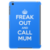 Freak Out and Call Mum (Keep Calm) Tablet