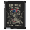 Freedom isn't Free, and Freedom isn't Dumb Tablet (vertical)