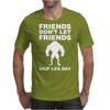 Friends Dont Let Friends Mens T-Shirt