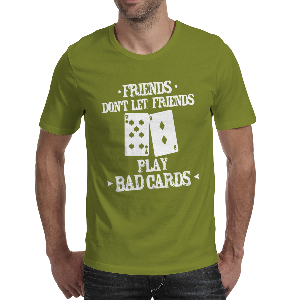 Friends Don't Let Friends Play Bad Cards Poker Mens T-Shirt
