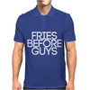 FRIES BEFORE GUYS Mens Polo