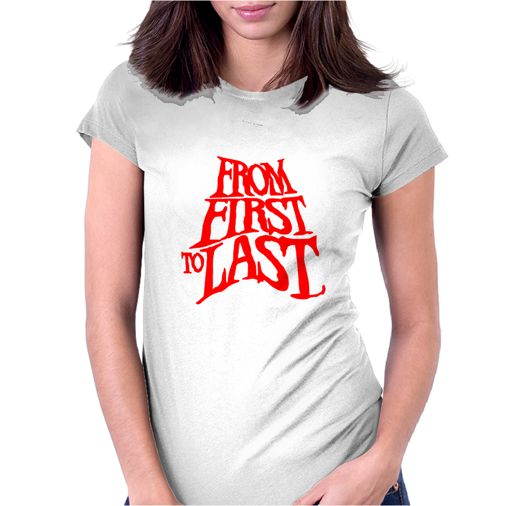 From First To Last Womens Fitted T-Shirt