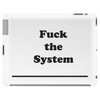 Fuck the System! || Tablet (horizontal)